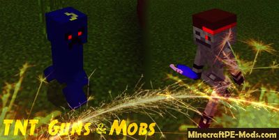 TNT Guns & Mobs Mod For Minecraft PE 1.2.0, 1.1.5, 1.1.4, 1.1.0