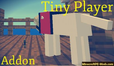 Little Tiny Player Addon For Minecraft PE