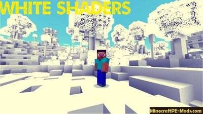 White Shaders For Minecraft PE 1.1, 1.1.0.0, 1.1.0, 1.0.7, 1.0.6