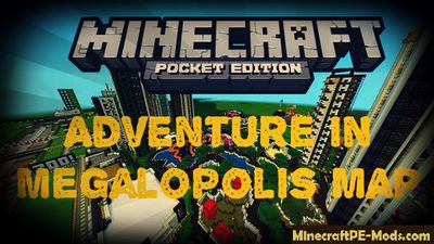 Adventure in Megalopolis Minecraft PE Map