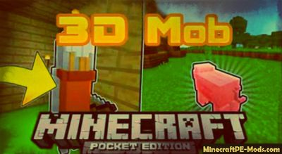 Upgrade Mobs To 3D Minecraft PE Texture Pack 1.2.0, 1.1.5, 1.1.0