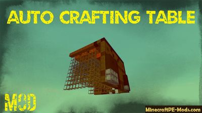 Auto Crafting Table Minecraft PE Mod 1.2.0, 1.1.5, 1.1.0