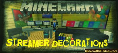 Streamer Decorations Minecraft PE Mod 1.5.0, 1.3.0, 1.2.16, 1.2.13