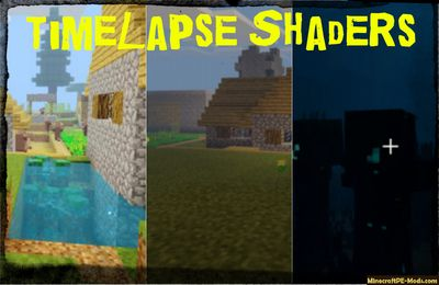 Timelapse Shaders Minecraft PE Bedrock Android 1.8.0.11, 1.7.0.13