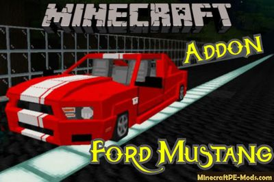 Ford Mustang Vehicle Minecraft PE Mod/Addon 1.13.0.4, 1.12.0